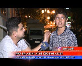"""Bakıda 13 yaşlı uşağı anası küçəyə atdı: """"Pul qazanmıram, ona görə anam məndən imtina etdi"""" – VİDEO"""
